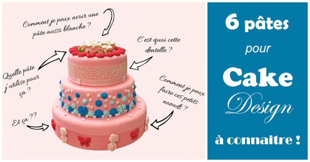 MyCake - 6 pâtes pour Cake Design à connaitre à tout prix