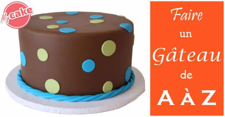Faire un Gâteau de A à Z