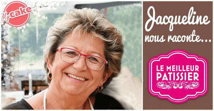Jacqueline répond à toutes nos questions sur «le Meilleur Pâtissier» de M6 ! 1