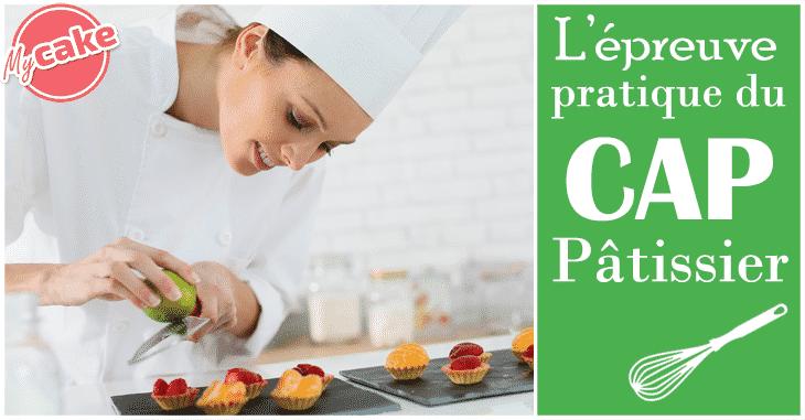 L'épreuve pratique du CAP Pâtissier