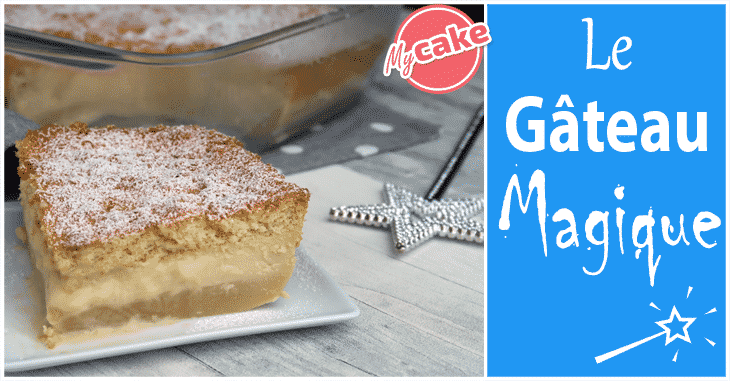 Gâteau Magique La recette