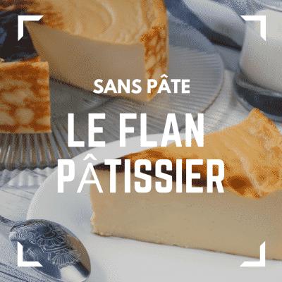 Flan Pâtissier sans pâte