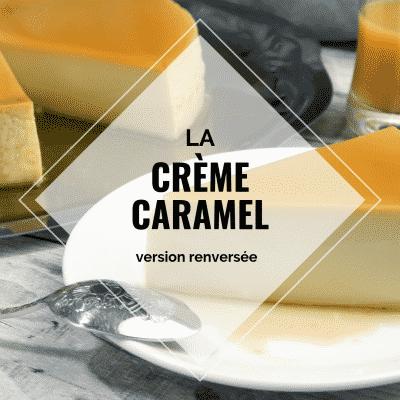 Crème caramel renversée, fondante et gourmande ! 6