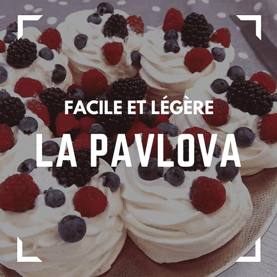 La Pavlova, un dessert léger et délicieux ! 1